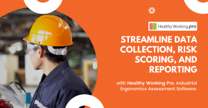 Healthy Working Pro helps you to streamline data collection, risk scoring and reporting in industrial ergonomics