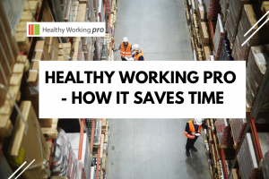 Healthy Working Pro - How it Saves Time