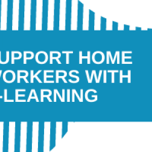 Support Homeworkers with E-Learning