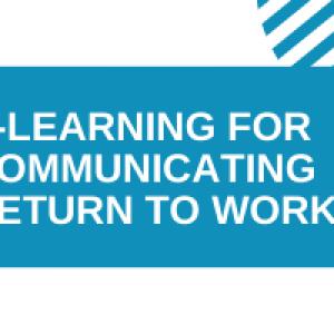 E-Learning for Communicating Return to Work