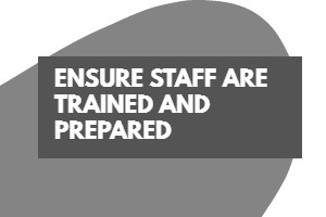 Ensure Staff are Trained and Prepared | Training