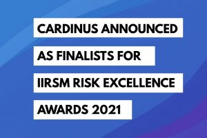 Cardinus Announced as Finalists for IIRSM Risk Excellence Awards 2021