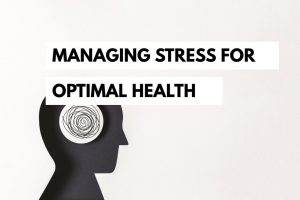 Managing Stress for Optimal Health