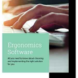Ergonomics Software | All you need to know about choosing and implementing the right solution for you