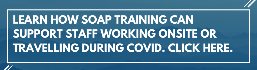 Learn how SOAP training can support your staff during the pandemic. Find out more here.