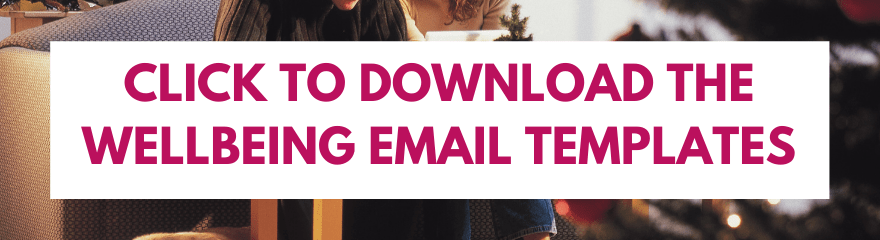 Wellbeing email templates to support worker health. Download here