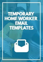 Temporary Home Worker Email Templates