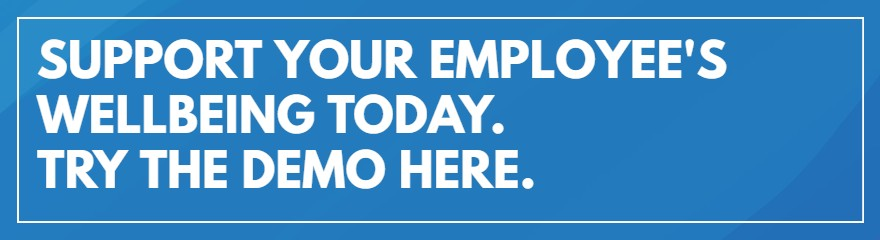 Support Your Employee's Wellbeing Today. Try the Demo Here.