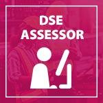 DSE Assessor | E-Learning