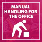 Manual Handling for the Office | E-Learning