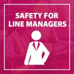 Safety for Line Managers | E-Learning
